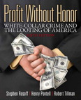 Profit Without Honor: White Collar Crime and the Looting of America, 6/e/e