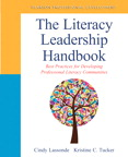 The Literacy Leadership Handbook: Best Practices for Developing Professional Literacy Communities, 1/e/e