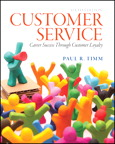 Customer Service: Career Success Through Customer Loyalty, 6/e/e