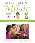 Movement and Music: Developing Activities for Young Children, 1/e/e