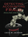 Detecting Accounting Fraud: Analysis and Ethics, 1/e/e