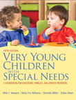 Very Young Children with Special Needs: A Foundation for Educators, Families, and Service Providers, 5/e/e
