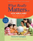 What Really Matters in Vocabulary: Research-Based Practices Across the Curriculum, 2/e/e