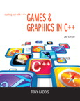 Starting Out with Games & Graphics in C++, 2/e/e