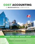 Cost Accounting: A Managerial Emphasis, Seventh Canadian Edition, 7/e [book cover]