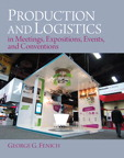Production and Logistics in Meeting, Expositions, Events and Conventions, 1/e/e