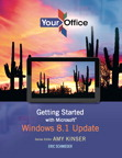 Your Office: Getting Started with Microsoft Windows 8.1 Update, 1/e/e