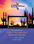 Your Office: Getting Started with Project Management, 1/e/e