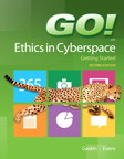 GO! Ethics in Cyberspace Getting Started, 2/e/e
