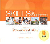 Skills for Success with PowerPoint 2013 Comprehensive, 1/e/e