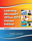 Learning Microsoft Office 2013 Deluxe Edition: Level 1, 1/e/e