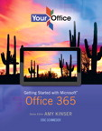 Your Office: Getting Started with Microsoft Office 365, 1/e/e