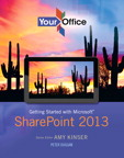 Your Office: Getting Started with Microsoft SharePoint 2013, 1/e/e