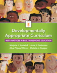 Developmentally Appropriate Curriculum: Best Practices in Early Childhood Education, 6/e/e