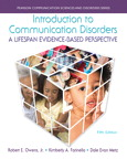 Introduction to Communication Disorders: A Lifespan Evidence-Based Perspective, 5/e/e