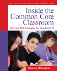 Inside the Common Core Classroom: Practical ELA Strategies for Grades 6-8, 1/e/e