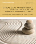 Ethical, Legal, and Professional Issues in the Practice of Marriage and Family Therapy, Updated, 5/e/e