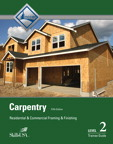 Carpentry Framing & Finish Level 2 Trainee Guide, 5/e/e