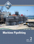 Maritime Pipefitting Level 2 Trainee Guide, 1/e/e