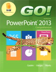 GO! with Microsoft PowerPoint 2013 Comprehensive, 1/e/e