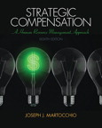 Strategic Compensation: A Human Resource Management Approach, 8/e [book cover]