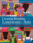 Creating Meaning Through Literature and the Arts: Arts Integration for Classroom Teachers, Loose-Leaf Version, 5/e/e
