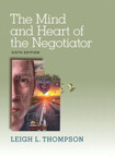The Mind and Heart of the Negotiator, 6/e/e