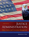 Justice Administration: Police, Courts, and Corrections Management, 8/e/e