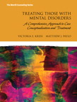 Treating Those with Mental Disorders: A Comprehensive Approach to Case Conceptualization and Treatment, 1/e/e