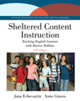 Sheltered Content Instruction: Teaching English Learners with Diverse Abilities, 5/e/e