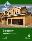 Carpentry Advanced Level 4 Trainee Guide, 5/e/e