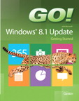 GO! with Windows 8.1 Update 1 Getting Started, 1/e/e