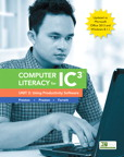 Computer Literacy for IC3, Unit 2: Using Productivity Software, Update to Office 2013 & Windows 8.1.1, 2/e/e