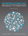 Information Systems Today: Managing in a Digital World, 7/e/e