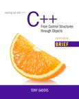 Starting Out with C++: from Control Structures through Objects, Brief Edition, 8/e [book cover]