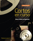Cortos en curso, Short Films in Spanish, 1/e [book cover]