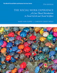 Social Work Experience, The: A Case-Based Introduction to Social Work and Social Welfare, 7/e [book cover]