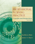 Professional Nursing Practice: Concepts and Perspectives, 6/e/e