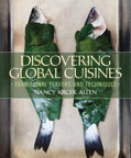 Discovering Global Cuisines: Traditional Flavors and Techniques, 1/e/e