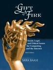 Gift of Fire, A: Social, Legal, and Ethical Issues for Computing and the Internet, 3/e/e
