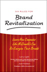 Six Rules for Brand Revitalization: Learn How Companies Like McDonald' Can Re-Energize Their Brands, 1/e/e