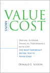 Value Above Cost: Driving Superior Financial Performance with CVA, the Most Important Metric You've Never Used, 1/e/e