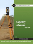 Carpentry Advanced Level 4 Trainee Guide, 4/e/e