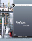 Pipefitting Level 4 Trainee Guide, 3/e/e