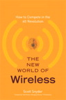 New World of Wireless, The: How to Compete in the 4G Revolution, 1/e/e