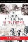 Fortune at the Bottom of the Pyramid, Revised and Updated 5th Anniversary Edition, The: Eradicating Poverty Through Profits, 1/e/e
