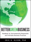 Better Green Business: Handbook for Environmentally Responsible and Profitable Business Practices, 1/e/e