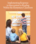 Implementing Response to Intervention in Reading Within the Elementary Classroom, 1/e/e