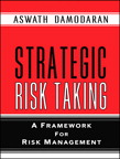 Strategic Risk Taking: A Framework for Risk Management (paperback), 1/e/e