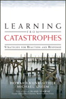 Learning from Catastrophes: Strategies for Reaction and Response, 1/e/e